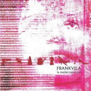 Frank Vila La Meitat essencial