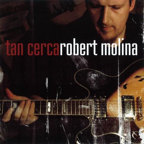 Robert Molina - Tan Cerca
